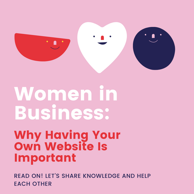 Women in Business: Why Having Your Own Website Is Important