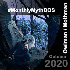 OwlMan / MothMan Monthly Myth October 2020