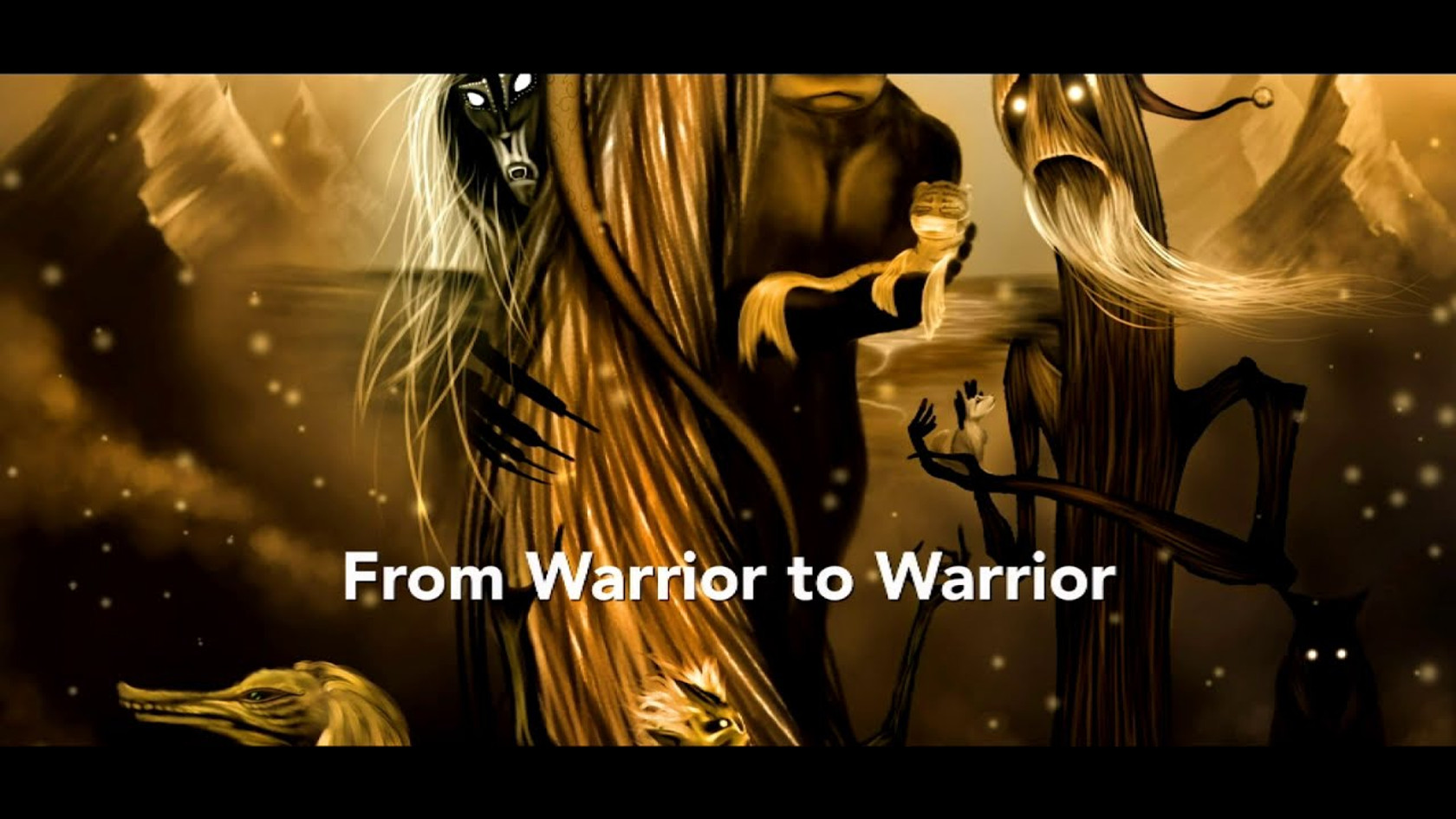 From Warrior to Warrior