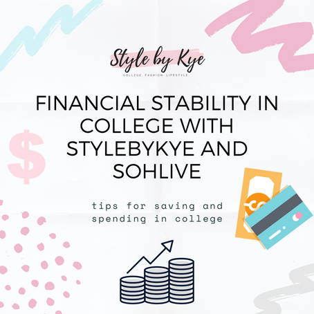 Financial Stability in College with StylebyKye and SohLive