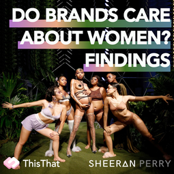 Do Brands Care About Women? Well, kinda.
