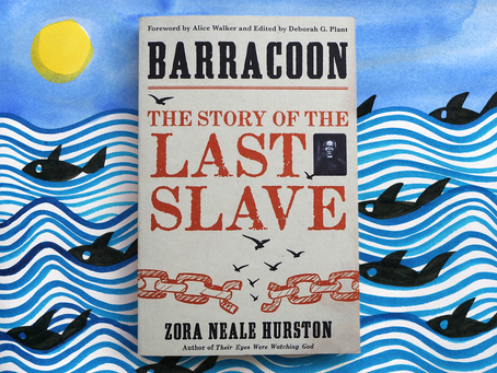 Barracoon: The story of the last slave, Zora Neale Hurston