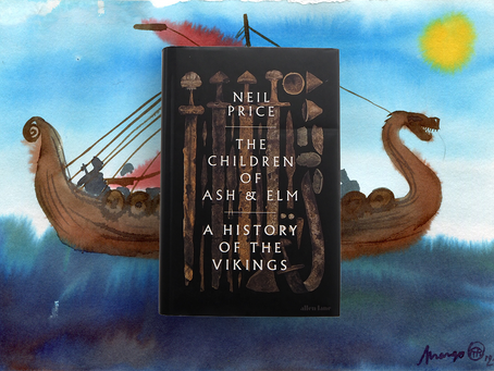 The Children of Ash & Elm: A History of the Vikings, Neil Price