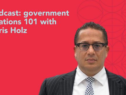 podcast: government relations 101 with Chris Holz