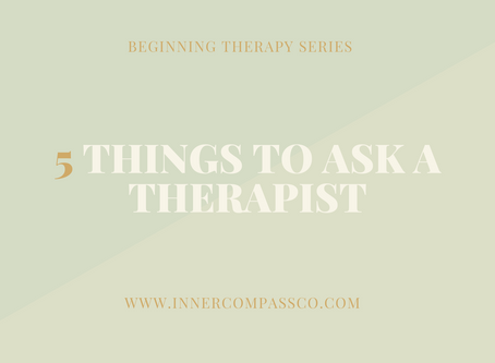 5 Starter Questions to Ask a Potential Therapist
