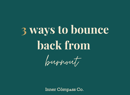 3 ways to bounce back from burnout