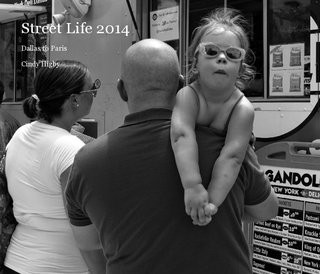 Street Life 2014 by Cindy Higby