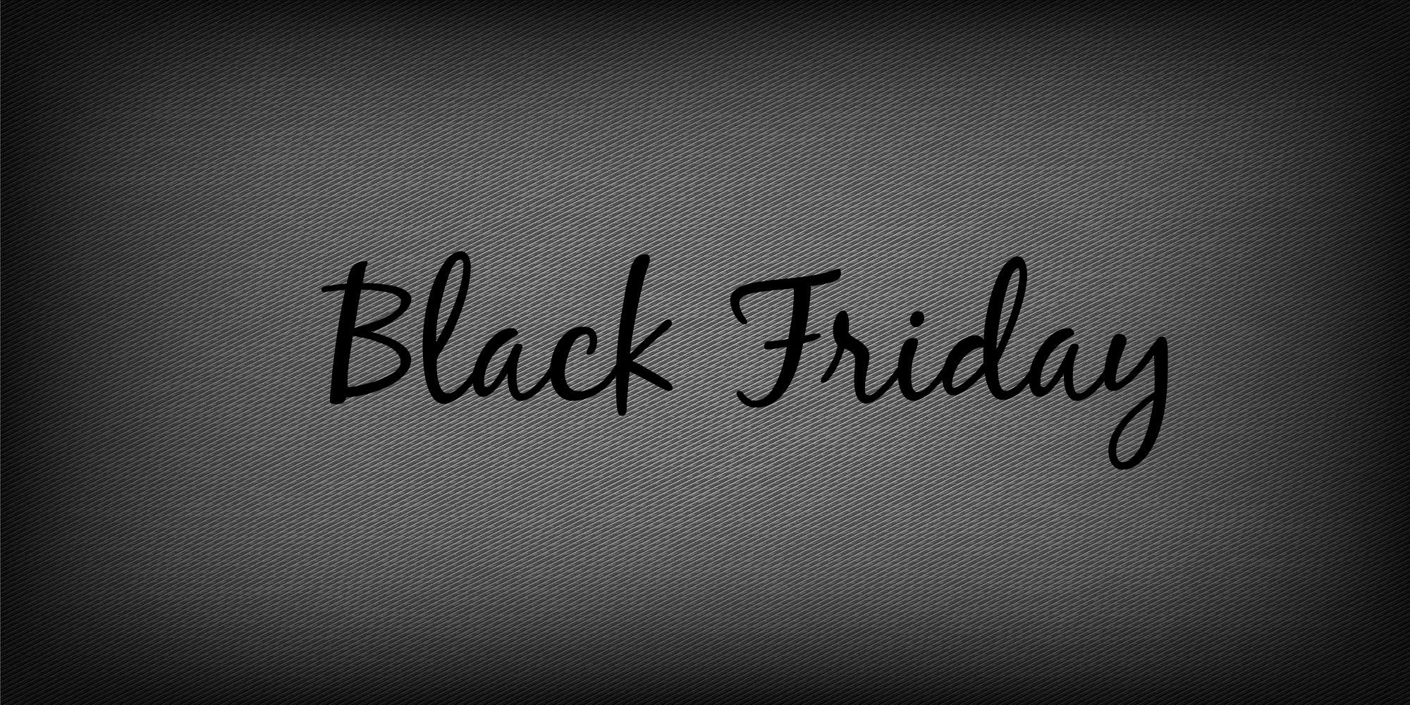 November 27th – Black Friday