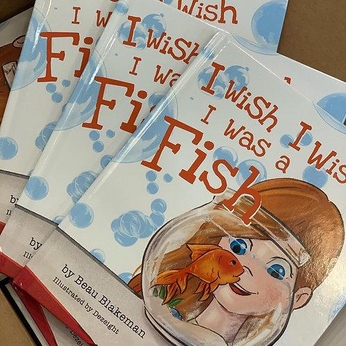 I wish I wish I was a Fish by Beau Blakeman