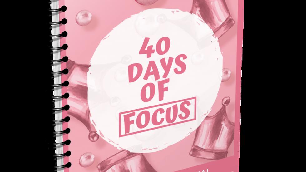 40 Days of Focus Journal
