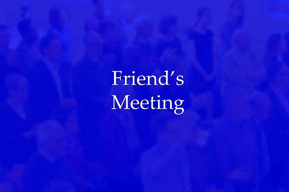 Friend's Meeting (Online)