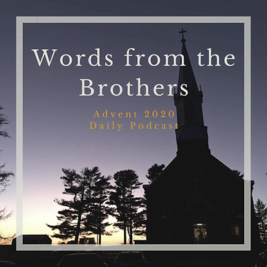 Advent Words from the Brothers