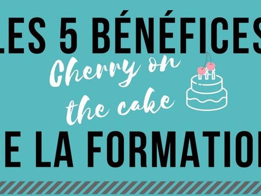 """Les 5 bénéfices """"Cherry on the cake"""" de la formation"""