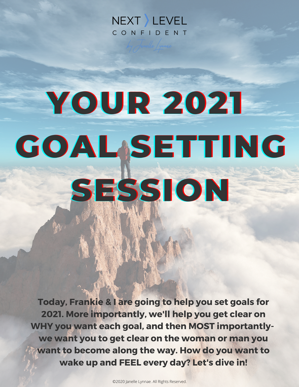 2021 Goal Setting with Janelle & Frankie