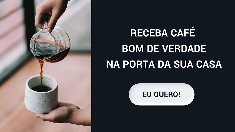 RECEBA EM CASA CAFÉ BOM DE VERDADE TODA PRIMEIRA SEMANA DO MÊS.png