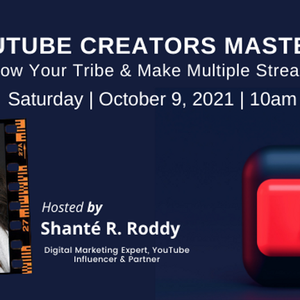 YouTube Creator Masterclass: Grow Your Tribe & Generate Multiple Streams of Income