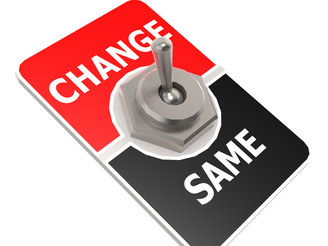 Don't Change…. at least not just for the sake of it!