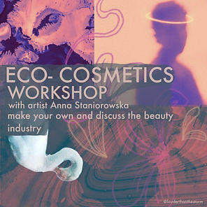 Ecocosmetics workshop: Make Your own with artist Anna Staniorowska