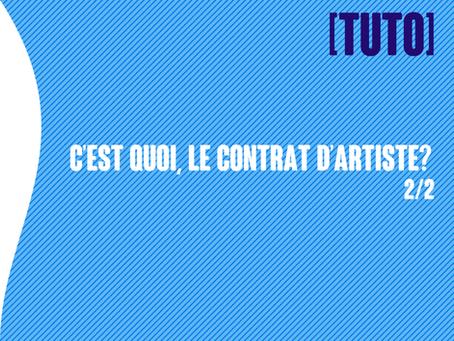 [TUTO] C'est quoi, le contrat d'artiste? [2/2]