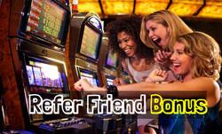 Refer Friend Bonus