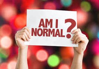 Am I normal? Am I weird?