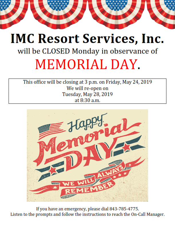 HAPPY MEMORIAL DAY FROM IMC RESORT SERVICES - Holiday Hours