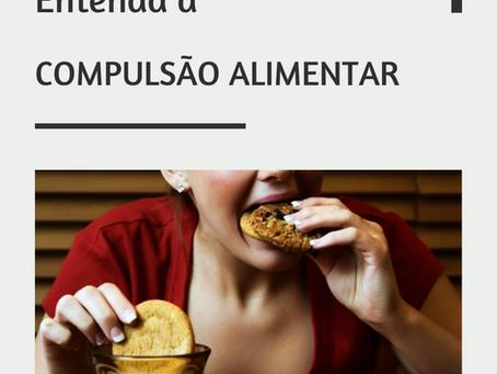 Entenda o transtorno da Compulsão Alimentar