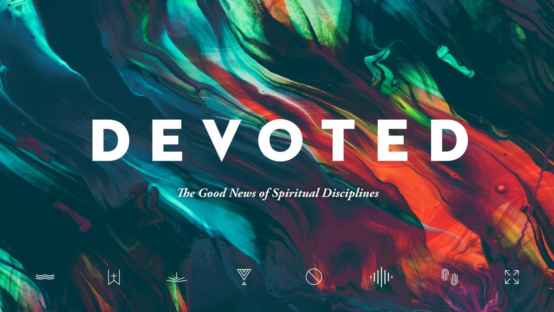 DEVOTED: Sermon Series