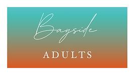 Bayside Adults
