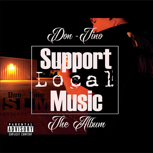 "Don-Tino presents ""Support Local Music"" Album"