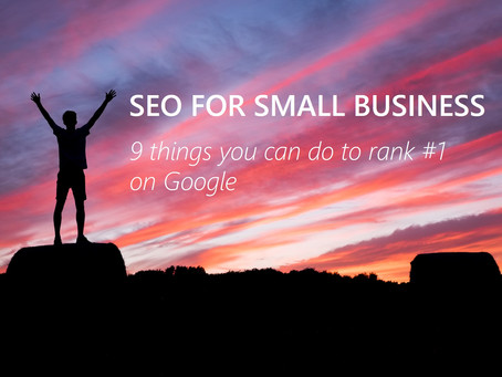 SEO for small business: 9 things you can do to rank #1 on Google