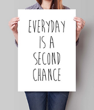 Everyday is a second chance.png