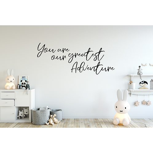 You are our greatest Adventure LARGE hanging sign