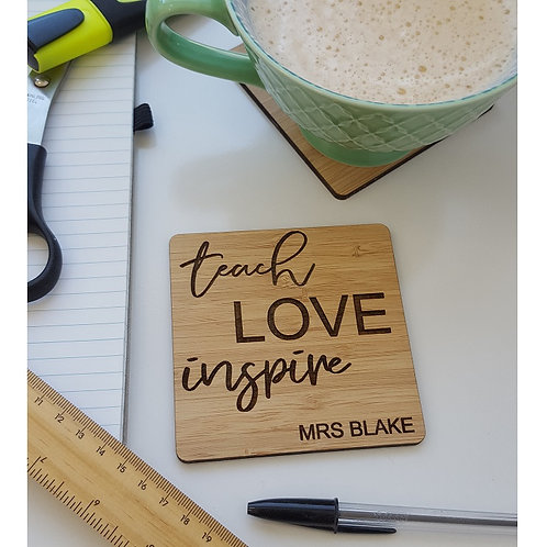Teach Love Inspire Coaster