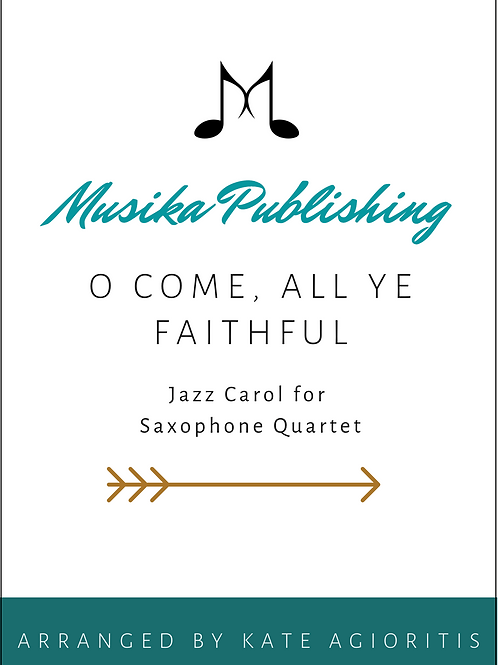 O Come All Ye Faithful - Jazz Carol in 5/4 for Saxophone Quartet