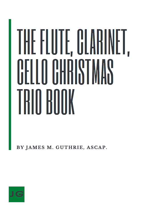 The Flute, Clarinet and Cello Christmas Book