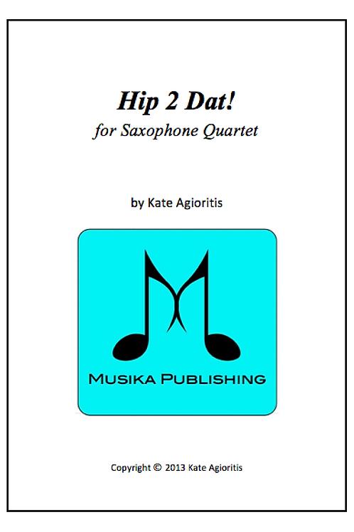 Hip 2 Dat! - Saxophone Quartet