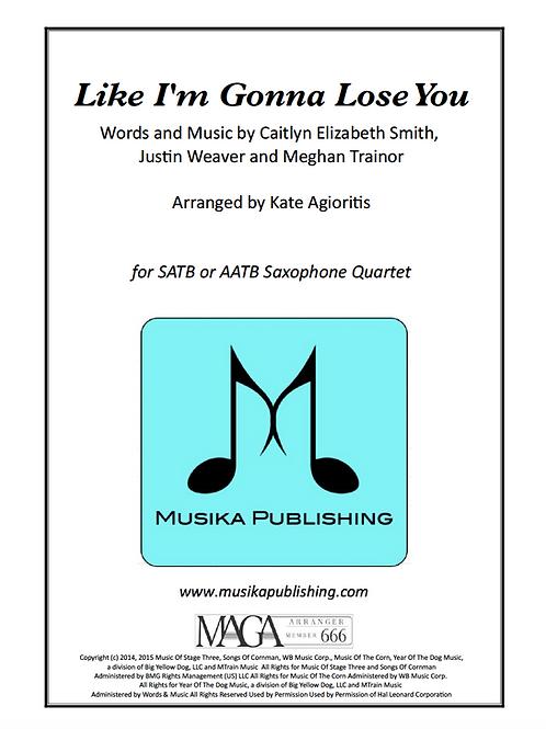 Like I'm Gonna Lose You - Saxophone Quartet