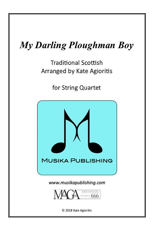 My Darling Ploughman Boy - for String Quartet