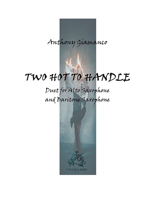 Two Hot To Handle - Alto and Baritone Saxophone Duet