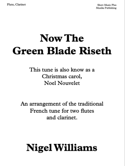 Now the Green Blade Riseth - Trio of 2 Flutes and Clarinet