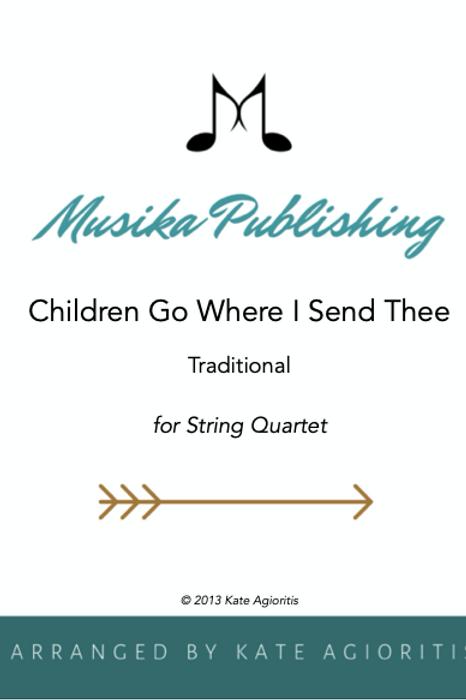 Children Go Where Send Thee - String Quartet