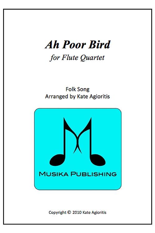 Ah Poor Bird - Flute Quartet
