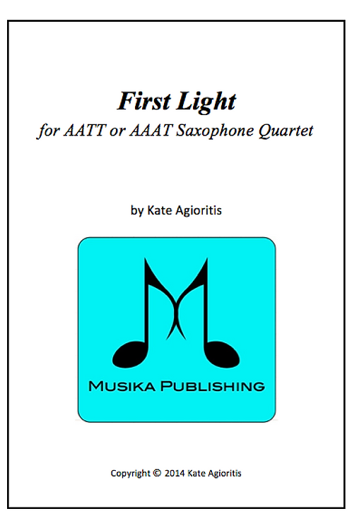 First Light -AATT or AAAT Saxophone Quartet