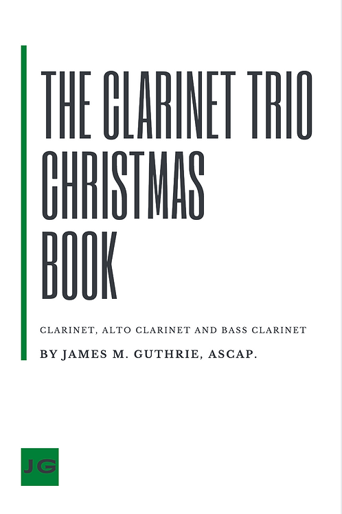 The Clarinet Trio Christmas Book (Bb, Alto and Bass Clarinets)