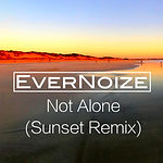 EverNoize - Not Alone (Sunset Remix) - a