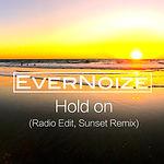 EverNoize - Hold on (Full Length, Sunset