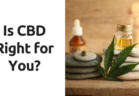 Is CBD right for you?