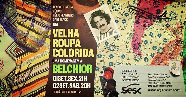 Belchior, homenagem, velha roupa colorida, teago, pelico, helio flanders, samuca, xuxa levy, sesc sp