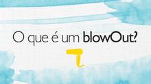 O que é um blowOut?